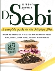 Dr.Sebi: A Complete Guide to the Alkaline Diet. Discover This Powerful Tool to Detox Your Body and Avoid High-Pressure Blood, D Cover Image