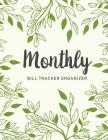 Monthly Bill Tracker Organizer: Spring Leaves Green Cover - Monthly Bill Payment and Organizer - Simple Keeping Money Debt Track Planning Budgeting Re Cover Image