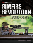 Rimfire Revolution: A Complete Guide to Modern .22 Rifles Cover Image