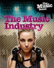 The Music Scene: The Music Industry Cover Image