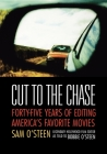 Cut to the Chase: Forty-Five Years of Editing America's Favorite Movies Cover Image