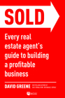 Sold: Every Real Estate Agent's Guide to Building a Profitable Business Cover Image
