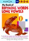 My Book of Rhyming Words Long Vowels: Ages 4-5-6 (Kumon Workbooks) Cover Image