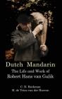 Dutch Mandarin: The Life and Work of Robert Hans van Gulik (First English) Cover Image