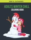 Adults Winter Chill Coloring Book: Adult Coloring Book with Stress Relieving Winter Chill Coloring Book Designs for Relaxation Cover Image