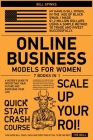 Online Business Models for Women [7 in 1]: A Sister's Guide to Protecting Your Future and Enriching Your Life Cover Image