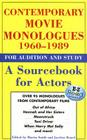 Contemporary Movie Monologues 1960-1989: For Audition and Study: A Sourcebook for Actors Cover Image