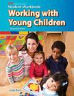 Working with Young Children: Student Workbook Cover Image