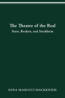 Theatre of the Real: Yeats, Beckett, and Sondheim Cover Image