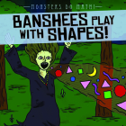 Banshees Play with Shapes! Cover Image