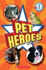 Pet Heroes (Scholastic Reader, Level 3) Cover Image