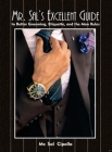 Mr. Sal's Excellent Guide: to Better Grooming, Etiquette, and the Man Rules Cover Image
