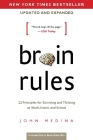 Brain Rules (Updated and Expanded): 12 Principles for Surviving and Thriving at Work, Home, and School Cover Image