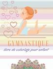 Gymnastique livre de coloriage pour enfant: livre de gymnastique feminine Mandala - idée de cadeau pour les enfants - Pages à colorier - 75 pages Cover Image