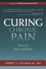 Curing Chronic Pain: Stories of Hope and Healing Cover Image