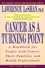 Cancer As a Turning Point: A Handbook for People with Cancer, Their Families, and Health Professionals Cover Image