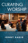 Curating Worship Cover Image