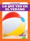 Lo Que Veo En El Verano (What I See in Summer) (Las Estaciones) Cover Image