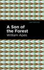 A Son of the Forest: The Experience of William Apes Cover Image
