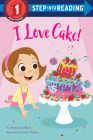 I Love Cake! (Step into Reading) Cover Image