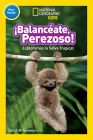 National Geographic Readers: Balanceate, Perezoso! (Swing, Sloth!) Cover Image
