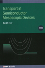 Transport in Semiconductor Mesoscopic Devices, Second edition Cover Image