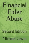 Financial Elder Abuse: Second Edition Cover Image