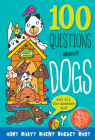 100 Questions about Dogs: Fantastic Facts and Doggy Data Cover Image