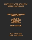United States Code Annotated Title 18 Crimes and Criminal Procedure 2020 Edition: West Hartford Legal Publishing Cover Image