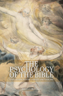 The Psychology of the Bible: Explaining Divine Voices and Visions Cover Image