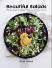 Beautiful Salads: Delicious Organic Salads and Dressings for Every Season Cover Image