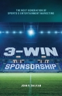 3-Win Sponsorship: The Next Generation of Sports and Entertainment Marketing Cover Image