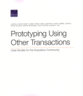 Prototyping Using Other Transactions: Case Studies for the Acquisition Community Cover Image