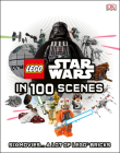 LEGO Star Wars in 100 Scenes: 6 Movies . . . a Lot of LEGO® Bricks Cover Image
