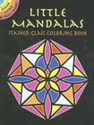 Little Mandalas Stained Glass Coloring Book (Dover Little Activity Books) Cover Image