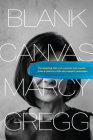 Blank Canvas: The Amazing Story of a Woman Who Awoke from a Coma to a Life She Couldn't Remember Cover Image