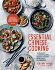 Essential Chinese Cooking: Authentic Chinese Recipes, Broken Down into Easy Techniques Cover Image