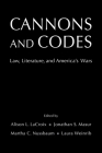 Cannons and Codes: Law, Literature, and America's Wars Cover Image