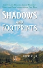 Shadows And Footprints: Survival and Heroism Among Wyomings Mountain Crow Indians in the Old West Cover Image