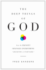 The Deep Things of God: How the Trinity Changes Everything (Second Edition) Cover Image