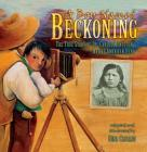 A Boy Named Beckoning: The True Story of Dr. Carlos Montezuma, Native American Hero Cover Image