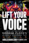 Lift Your Voice: How My Nephew George Floyd's Murder Changed The World Cover Image