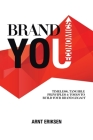 Brand You Economics: Timeless, Tangible Principles and Tools to Build Your Brand Legacy Cover Image