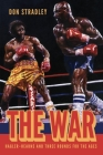 The War: Hagler-Hearns and Three Rounds for the Ages Cover Image