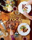 Michael's Genuine Food: Down-To-Earth Cooking for People Who Love to Eat Cover Image