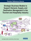 Strategic Business Models to Support Demand, Supply, and Destination Management in the Tourism and Hospitality Industry Cover Image