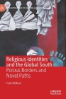 Religious Identities and the Global South: Porous Borders and Novel Paths (New Approaches to Religion and Power) Cover Image