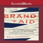 Brand Aid Lib/E: A Quick Reference Guide to Solving Your Branding Problems and Strengthening Your Market Position Cover Image