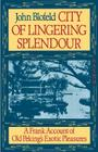 City of Lingering Splendour: A Frank Account of Old Peking's Exotic Pleasures Cover Image