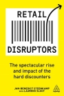 Retail Disruptors: The Spectacular Rise and Impact of the Hard Discounters Cover Image